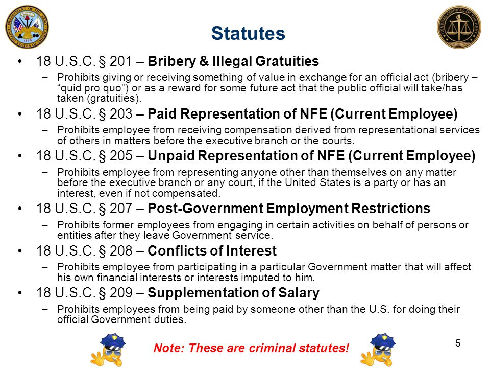 """Statutes 18 U.S.C. § 201 – Bribery & Illegal Gratuities –Prohibits giving or receiving something of value in exchange for an official act (bribery – """""""