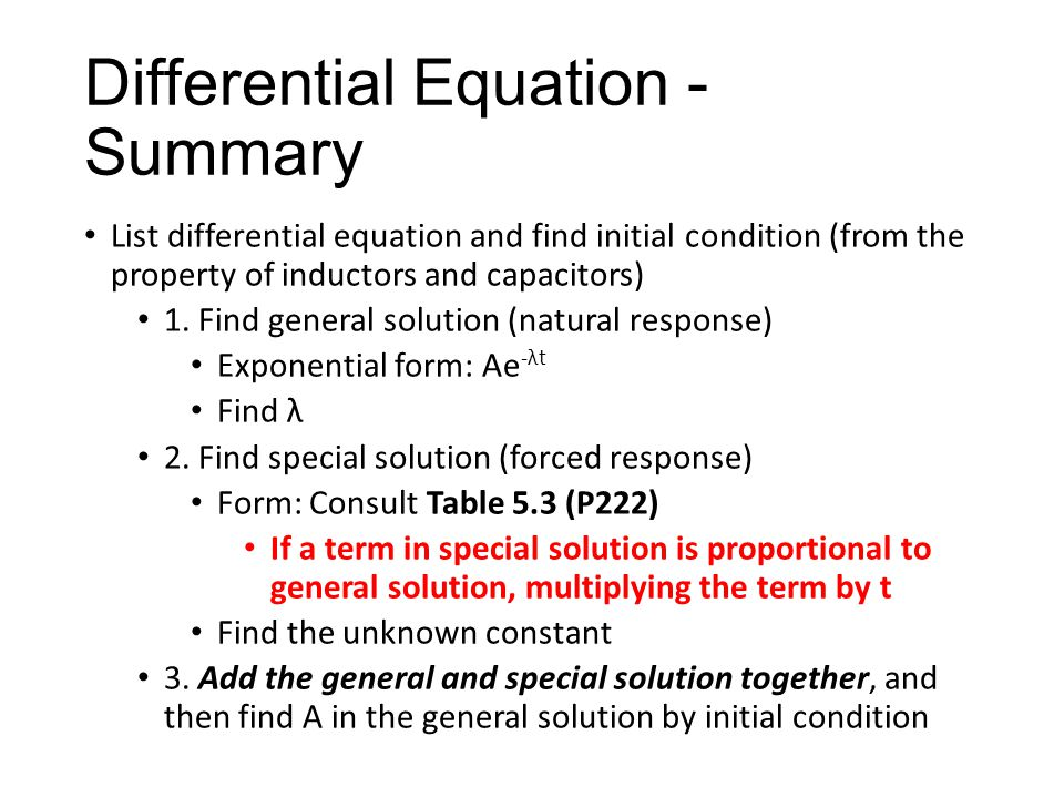Differential Equation - Summary List differential equation and find initial condition (from the property of inductors and capacitors) 1.