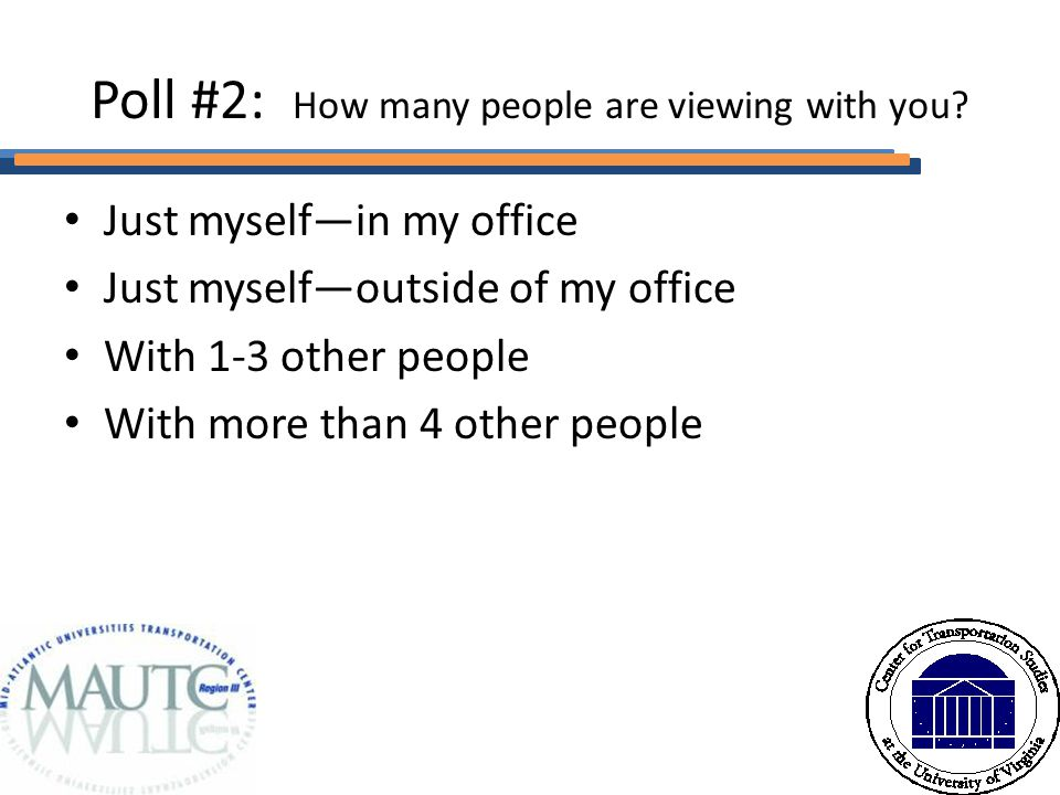 Poll #2: How many people are viewing with you.