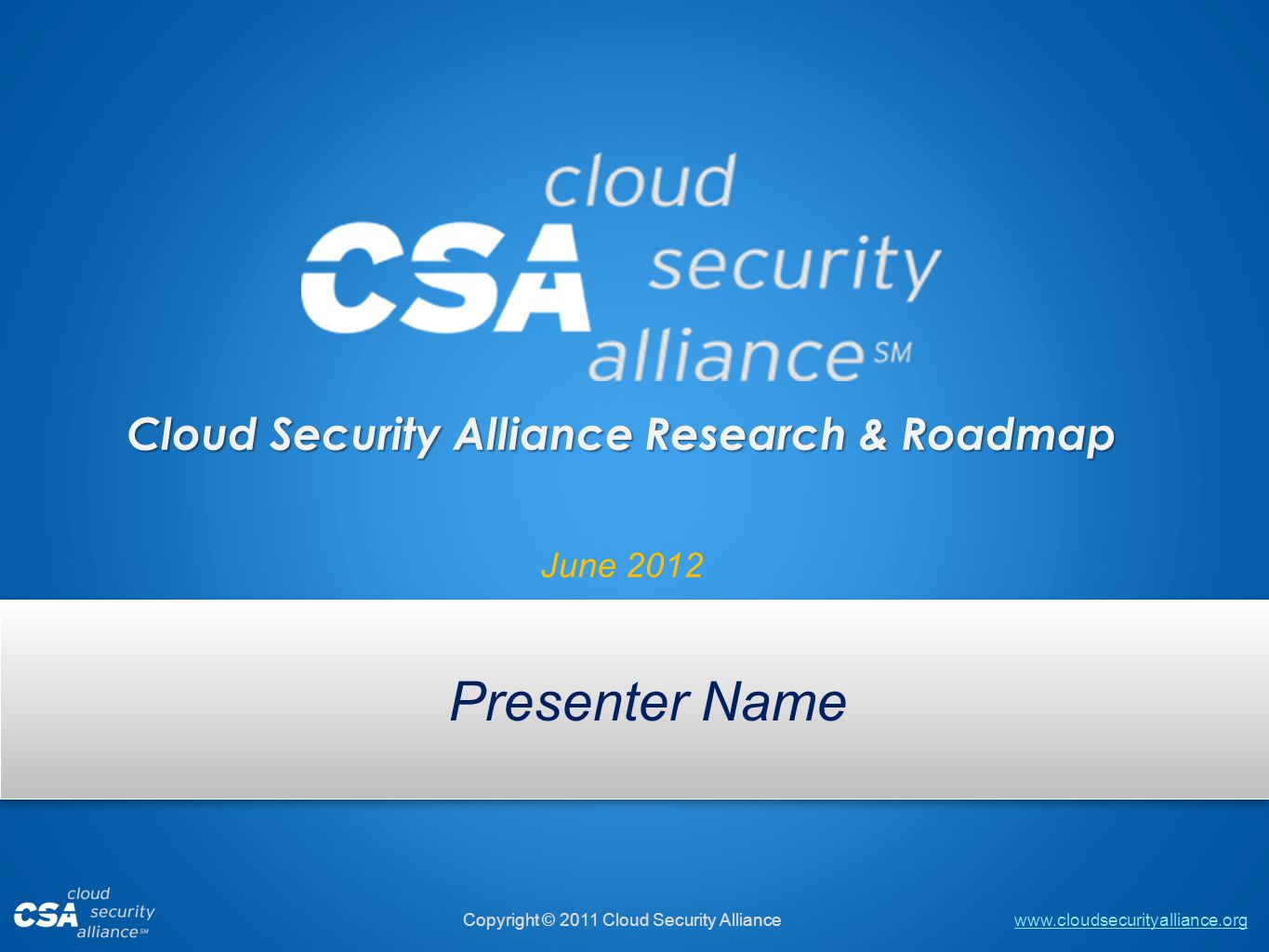 www.cloudsecurityalliance.org Copyright © 2012 Cloud Security Alliance www.cloudsecurityalliance.org Copyright © 2012 Cloud Security Alliance Global, not-for-profit organization Over 35,678 individual members, 123 corporate members, 20 affiliate members, 64 chapters worldwide Building best practices and a trusted cloud ecosystem Agile philosophy, rapid development of applied research GRC: Balance compliance with risk management Reference models: build using existing standards Identity: a key foundation of a functioning cloud economy Champion interoperability Enable innovation Advocacy of prudent public policy To promote the use of best practices for providing security assurance within Cloud Computing, and provide education on the uses of Cloud Computing to help secure all other forms of computing.