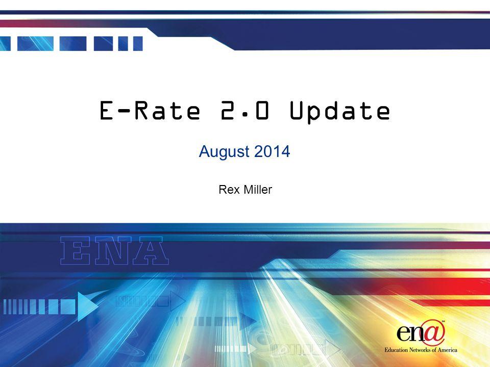 Rex Miller E-Rate 2.0 Update August 2014