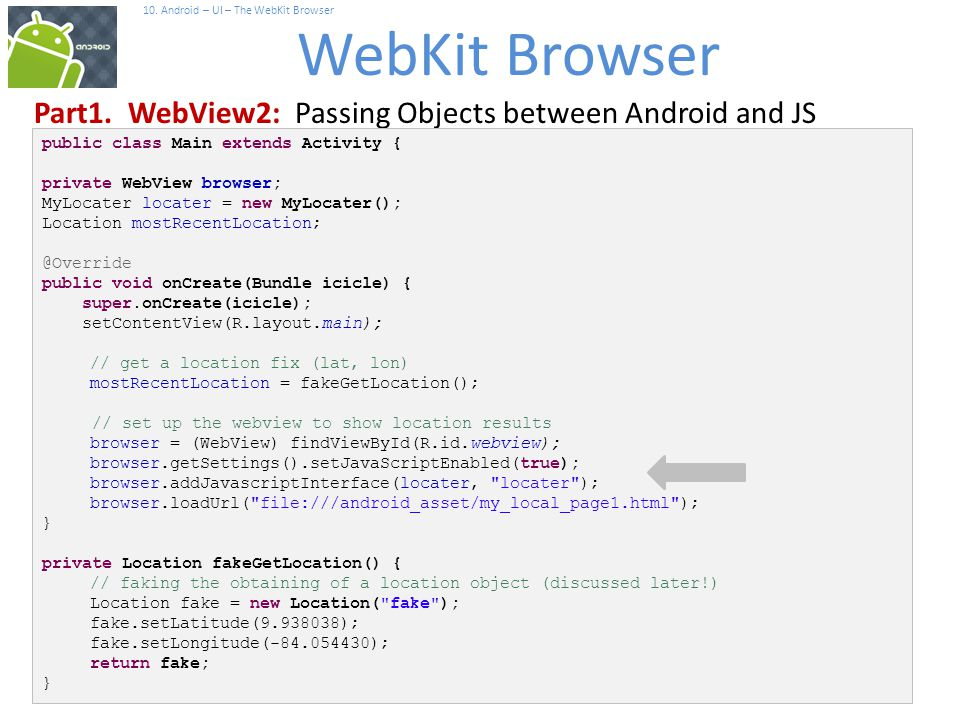 19 10. Android – UI – The WebKit Browser WebKit Browser 19 Part1.