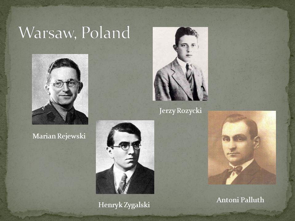 Marian Rejewski Henryk Zygalski Jerzy Rozycki Antoni Palluth