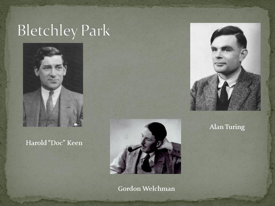 """Alan Turing Gordon Welchman Harold """"Doc"""" Keen"""