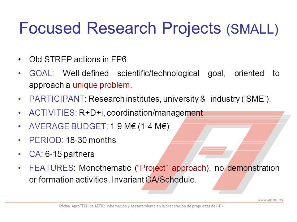 www.aetic.es Oficina AproTECH de AETIC: Información y asesoramiento en la preparación de propuestas de I+D+I Focused Research Projects (SMALL) Old STR