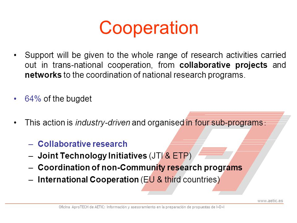 www.aetic.es Oficina AproTECH de AETIC: Información y asesoramiento en la preparación de propuestas de I+D+I IDEAS: Starting Independent Researcher Grant (StG) People in position of starting their first independent research team (<10years from PhD) Criteria: Potential of the people, excellence of the project.