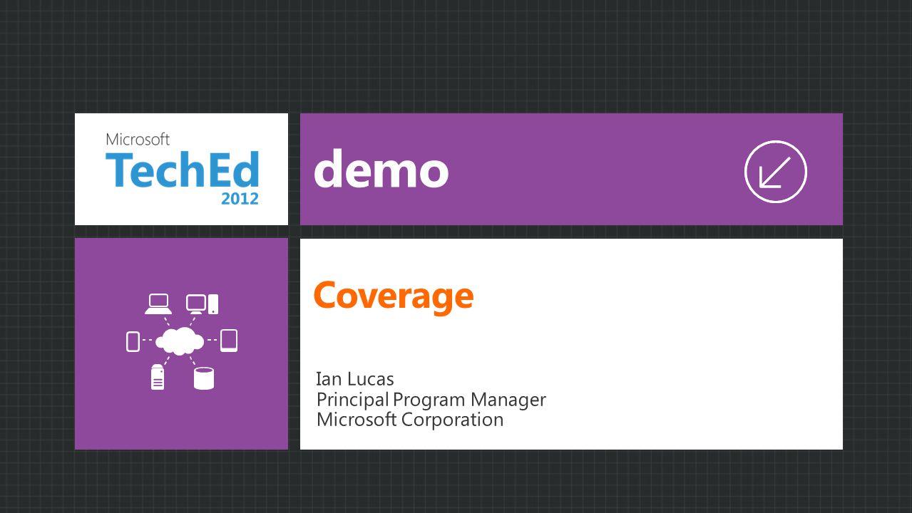 demo Ian Lucas Principal Program Manager Microsoft Corporation Coverage