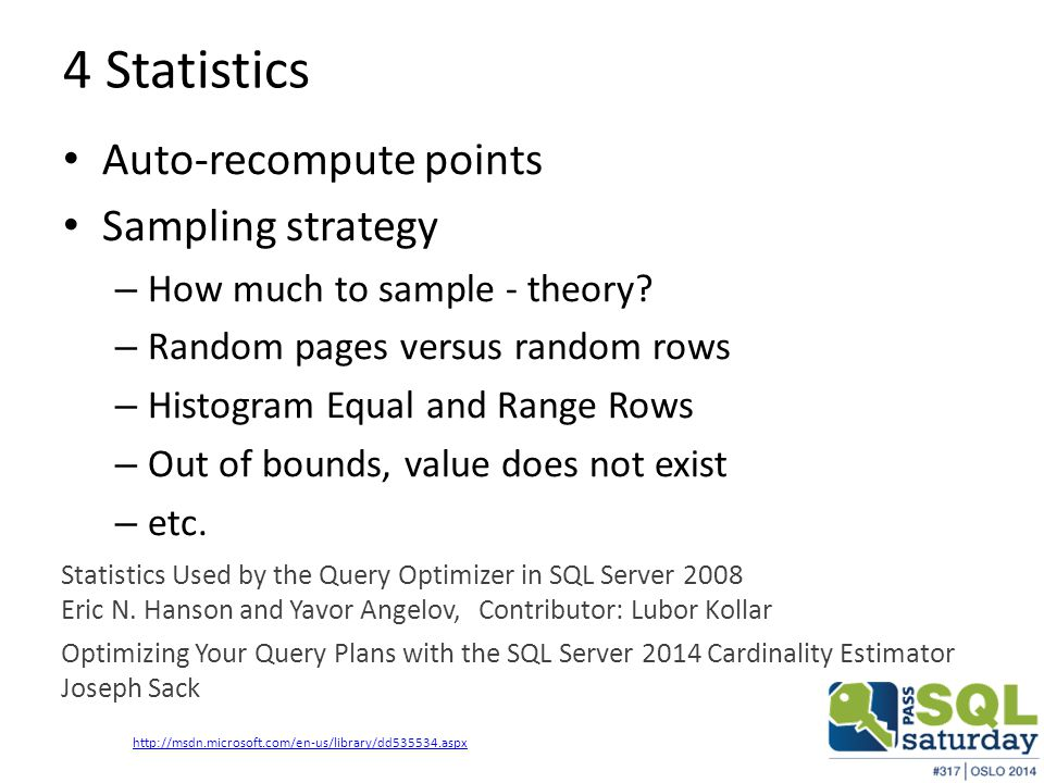 4 Statistics Auto-recompute points Sampling strategy – How much to sample - theory.