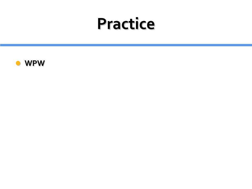 Practice WPW WPW