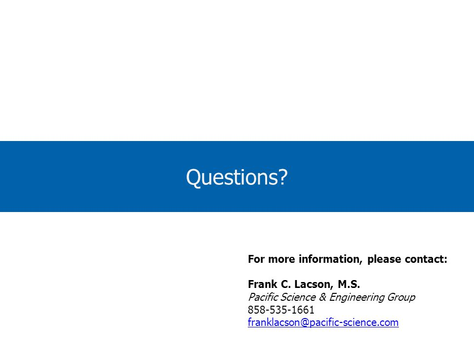 Questions. For more information, please contact: Frank C.