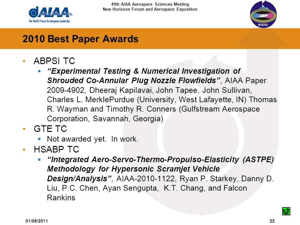 "49th AIAA Aerospace Sciences Meeting New Horizons Forum and Aerospace Exposition 01/05/201122 2010 Best Paper Awards ABPSI TC  ""Experimental Testing"