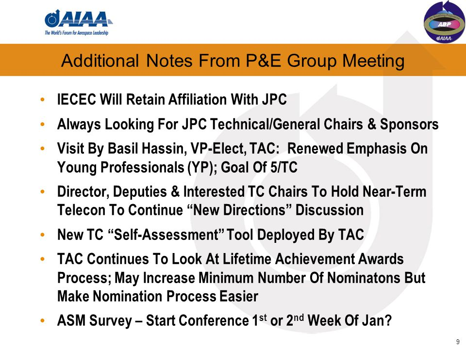 Additional Notes From P&E Group Meeting IECEC Will Retain Affiliation With JPC Always Looking For JPC Technical/General Chairs & Sponsors Visit By Bas