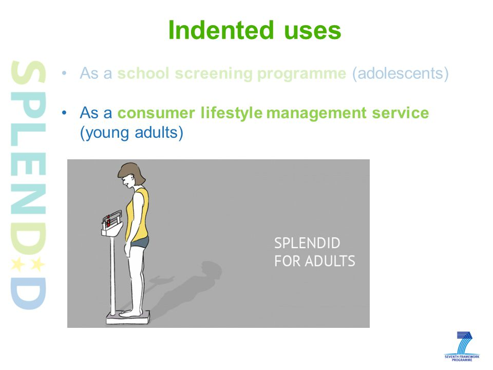 Indented uses As a school screening programme (adolescents) As a consumer lifestyle management service (young adults)