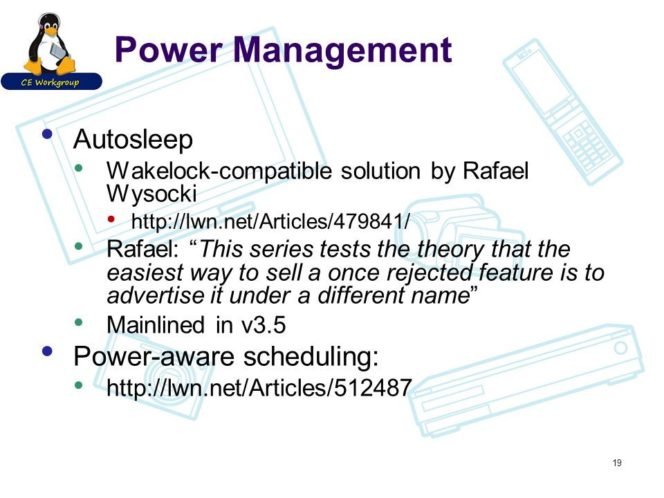 "Power Management Autosleep Wakelock-compatible solution by Rafael Wysocki http://lwn.net/Articles/479841/ Rafael: ""This series tests the theory that t"