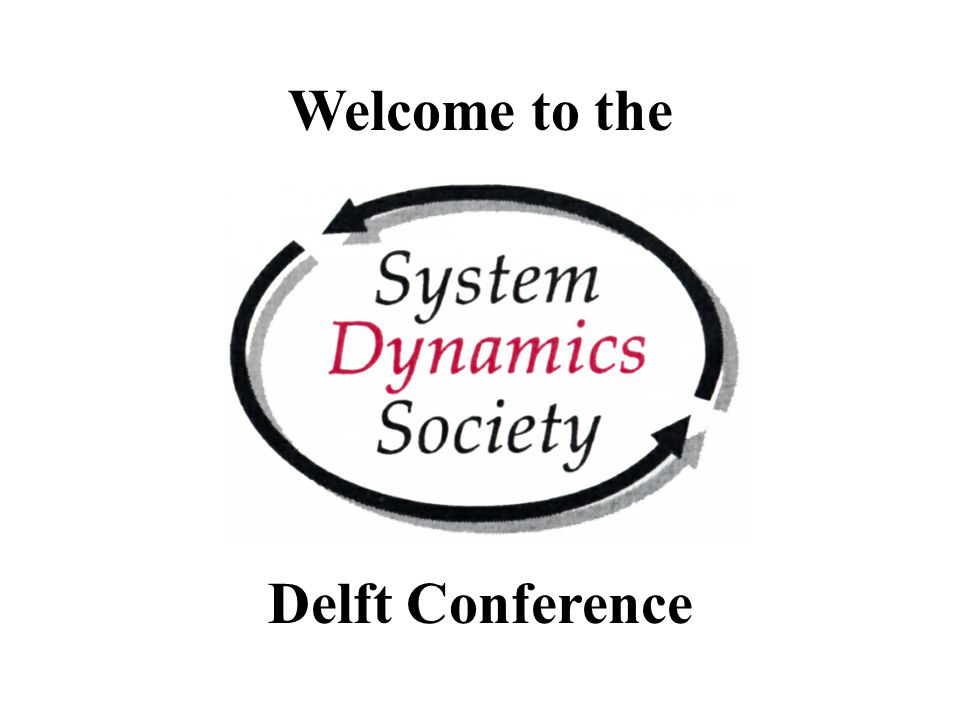 Welcome to the Conference Delft Conference
