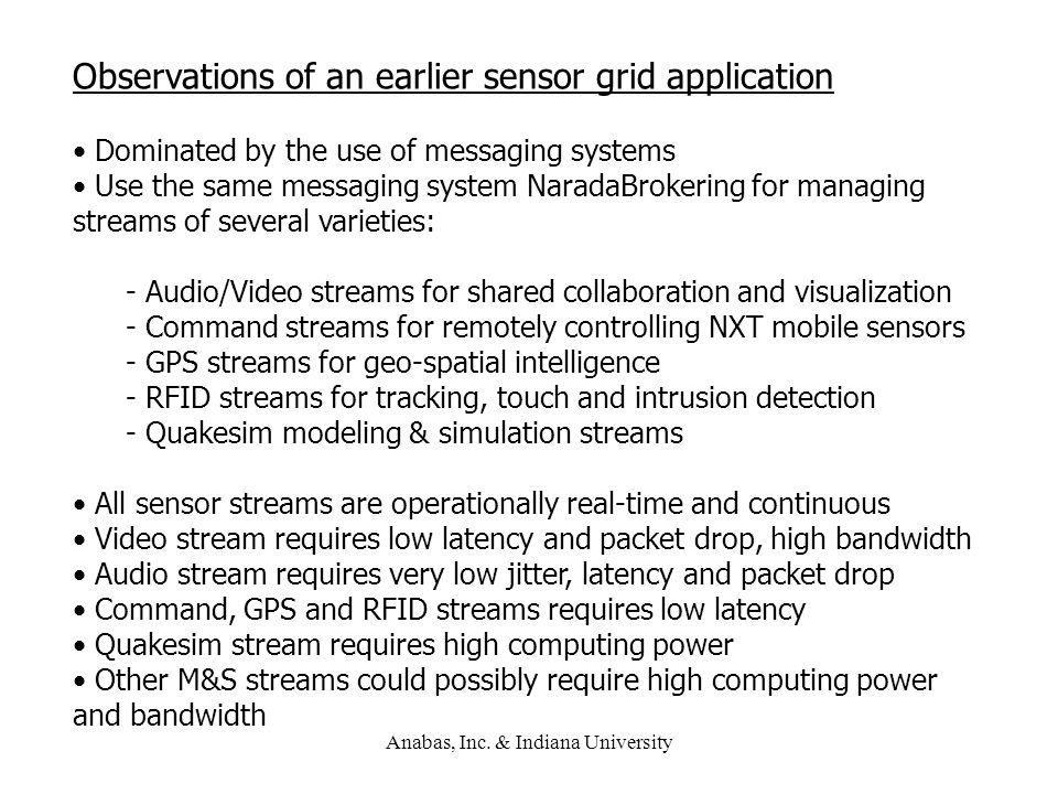 Observations of an earlier sensor grid application Dominated by the use of messaging systems Use the same messaging system NaradaBrokering for managin