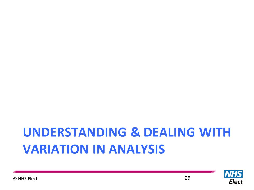 UNDERSTANDING & DEALING WITH VARIATION IN ANALYSIS 25