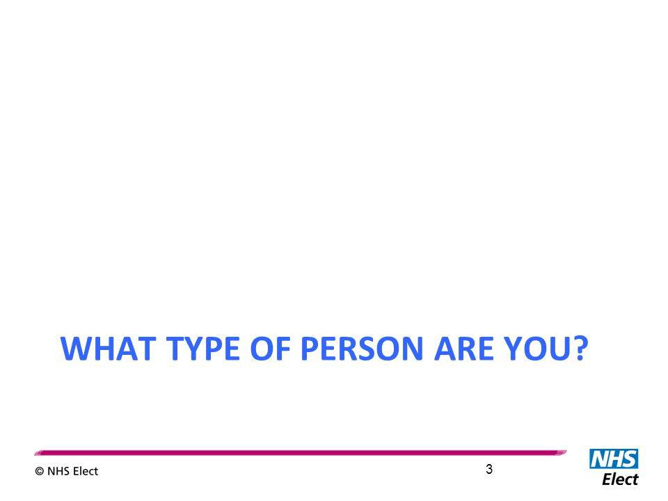 WHAT TYPE OF PERSON ARE YOU? 3