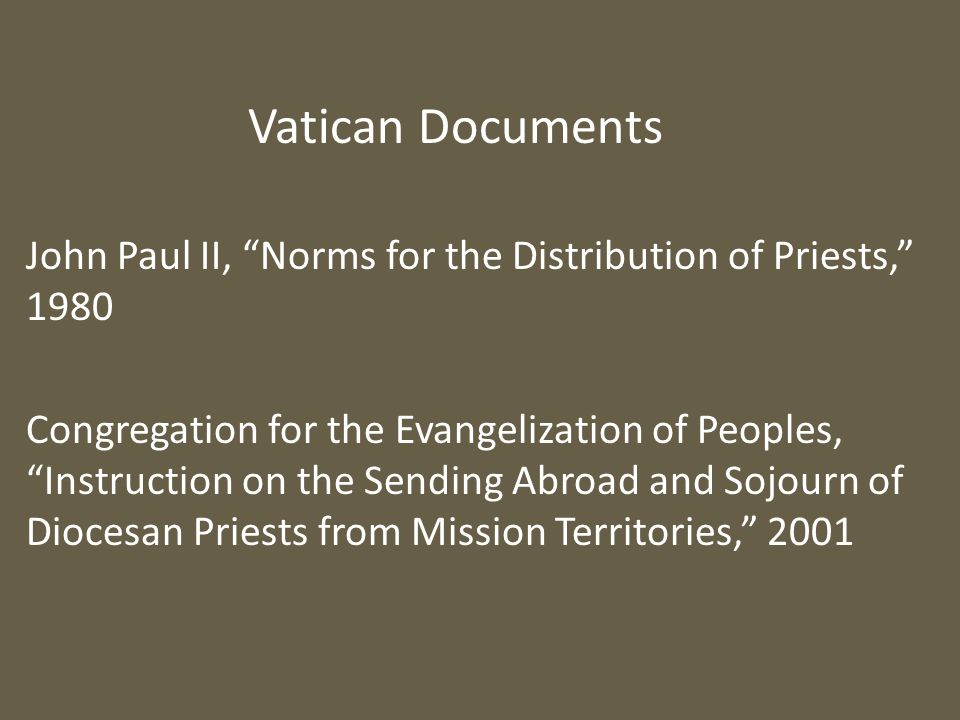 """John Paul II, """"Norms for the Distribution of Priests,"""" 1980 Congregation for the Evangelization of Peoples, """"Instruction on the Sending Abroad and Soj"""