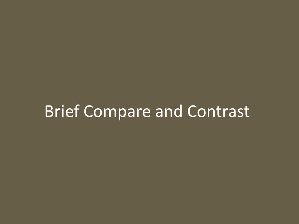 Brief Compare and Contrast