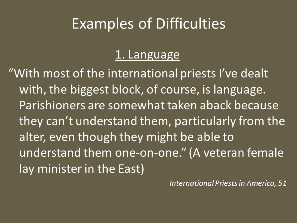 Examples of Difficulties 1.