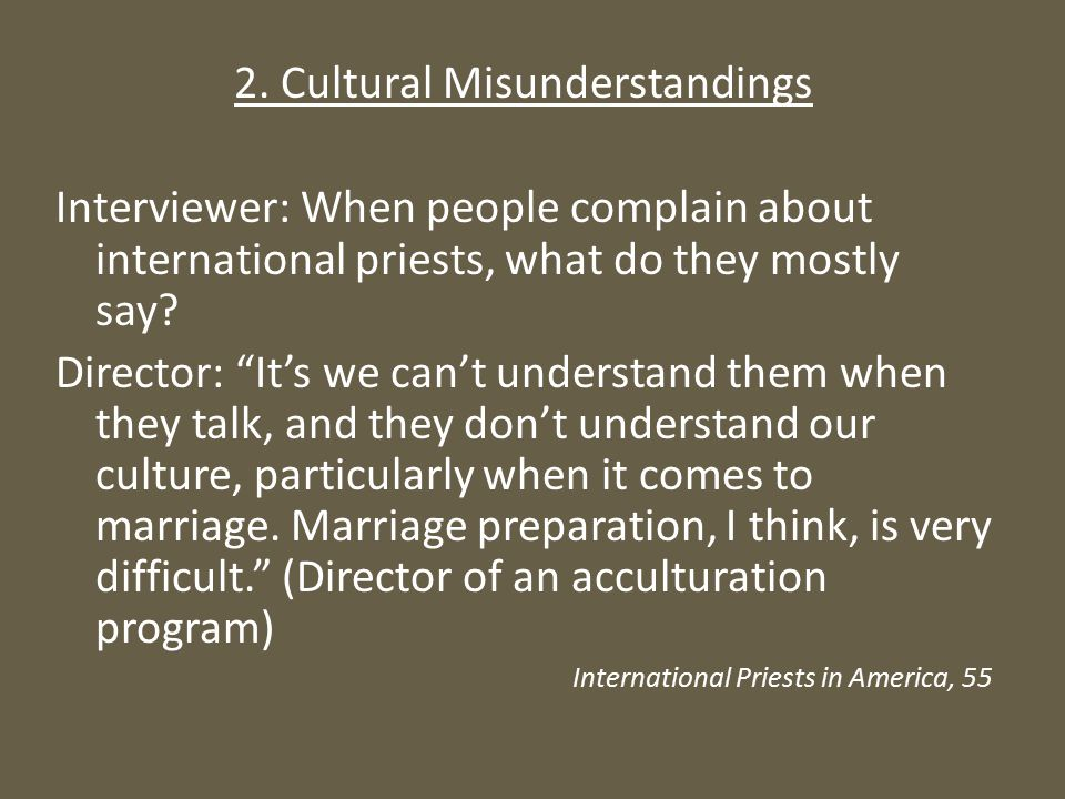 """2. Cultural Misunderstandings Interviewer: When people complain about international priests, what do they mostly say? Director: """"It's we can't underst"""