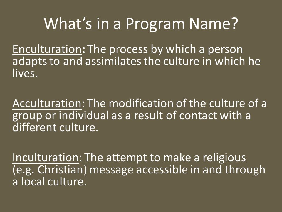 …very few international priest access a program of acculturation Reality…