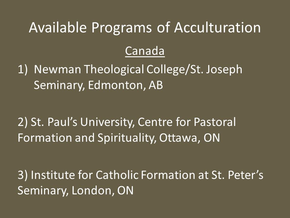 Available Programs of Acculturation Canada 1)Newman Theological College/St.