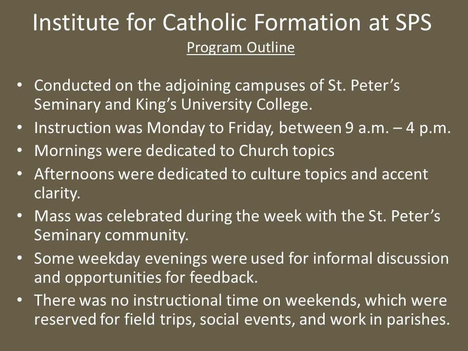 Conducted on the adjoining campuses of St. Peter's Seminary and King's University College. Instruction was Monday to Friday, between 9 a.m. – 4 p.m. M