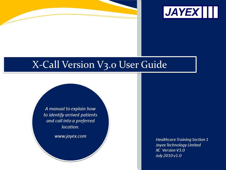 X-Call Version V3.0 User Guide A manual to explain how to identify arrived patients and call into a preferred location.
