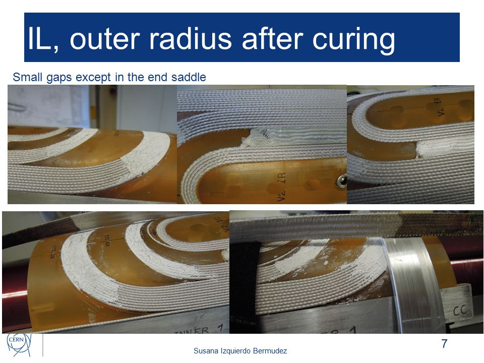 Susana Izquierdo Bermudez IL, inner radius after curing 8 Big gaps…the coil is not compacted enough during curing?