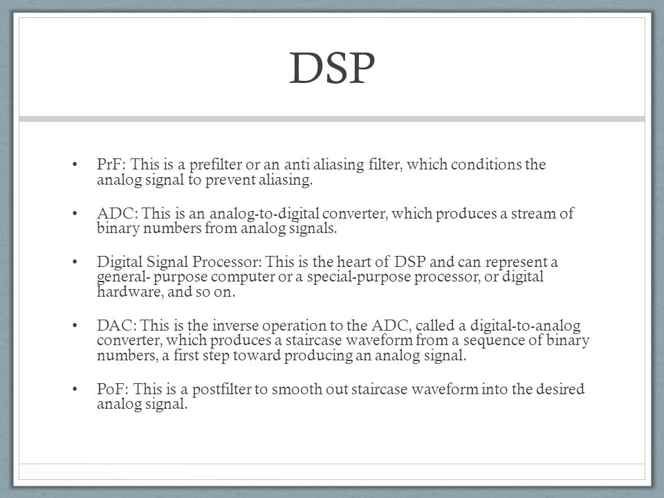 PrF: This is a prefilter or an anti aliasing filter, which conditions the analog signal to prevent aliasing. ADC: This is an analog-to-digital convert