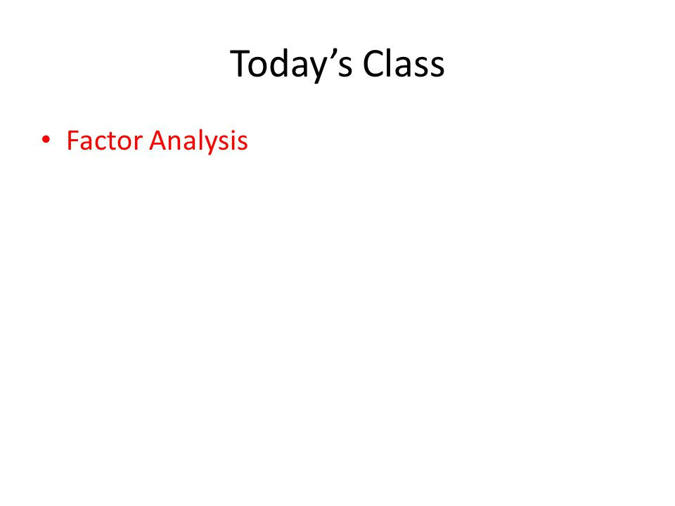 Today's Class Factor Analysis