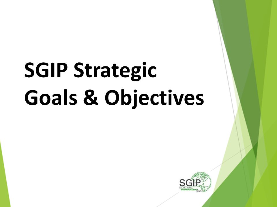 SGIP Strategic Goals & Objectives