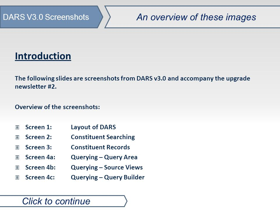 DARS V3.0 Screenshots An overview of these images Introduction The following slides are screenshots from DARS v3.0 and accompany the upgrade newsletter #2.