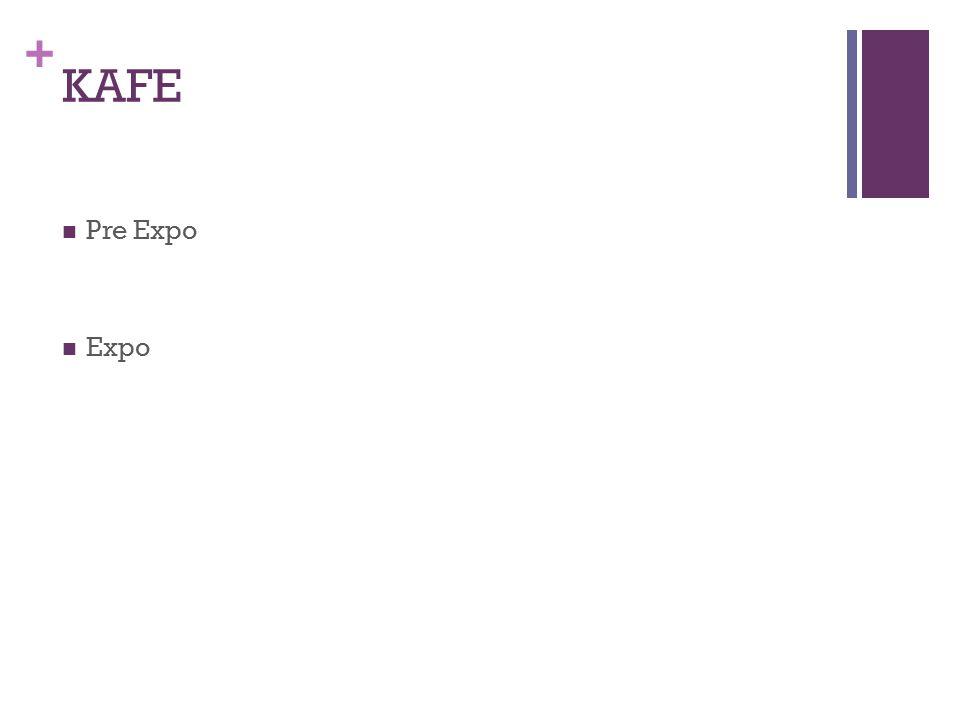 + KAFE Pre Expo Expo