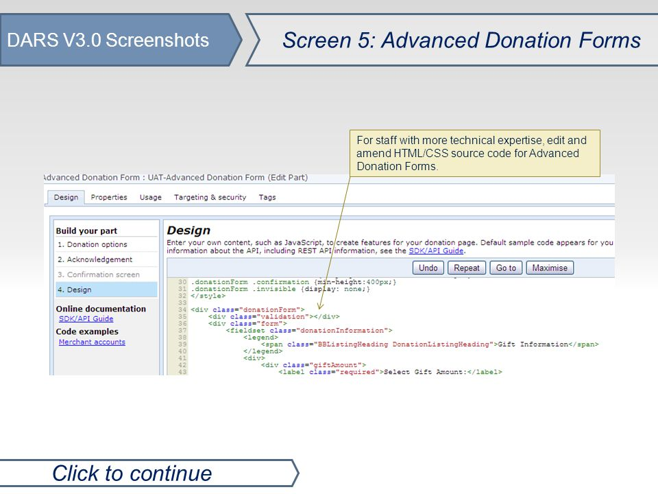 DARS V3.0 Screenshots Screen 5: Advanced Donation Forms Click to continue For staff with more technical expertise, edit and amend HTML/CSS source code for Advanced Donation Forms.