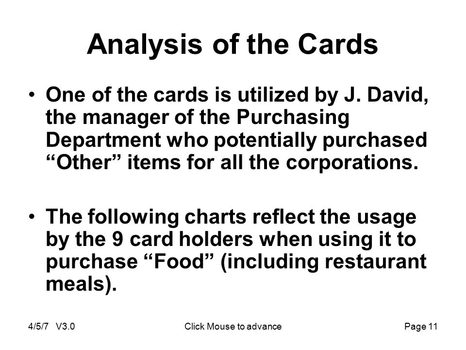4/5/7 V3.0Click Mouse to advancePage 11 Analysis of the Cards One of the cards is utilized by J. David, the manager of the Purchasing Department who p