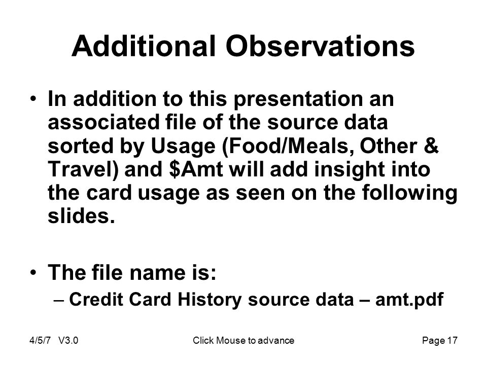 4/5/7 V3.0Click Mouse to advancePage 17 Additional Observations In addition to this presentation an associated file of the source data sorted by Usage