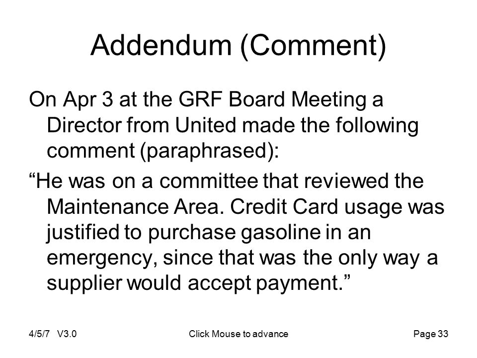 4/5/7 V3.0Click Mouse to advancePage 33 Addendum (Comment) On Apr 3 at the GRF Board Meeting a Director from United made the following comment (paraph