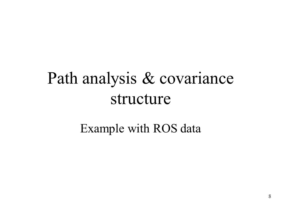 8 Path analysis & covariance structure Example with ROS data