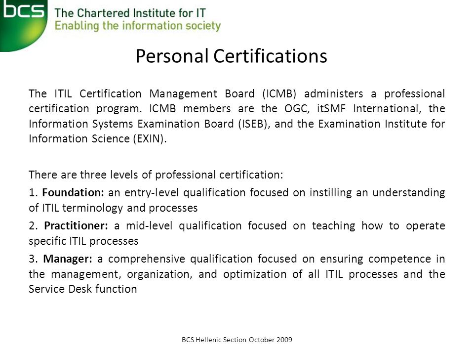 Personal Certifications The ITIL Certification Management Board (ICMB) administers a professional certification program.