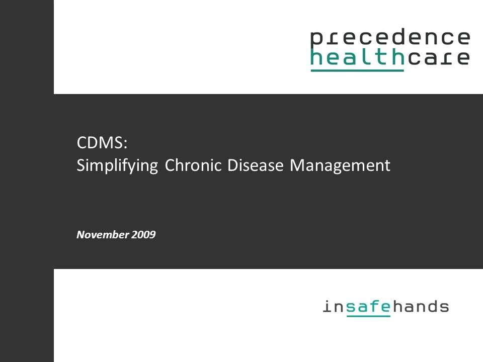 CDMS: Simplifying Chronic Disease Management November 2009