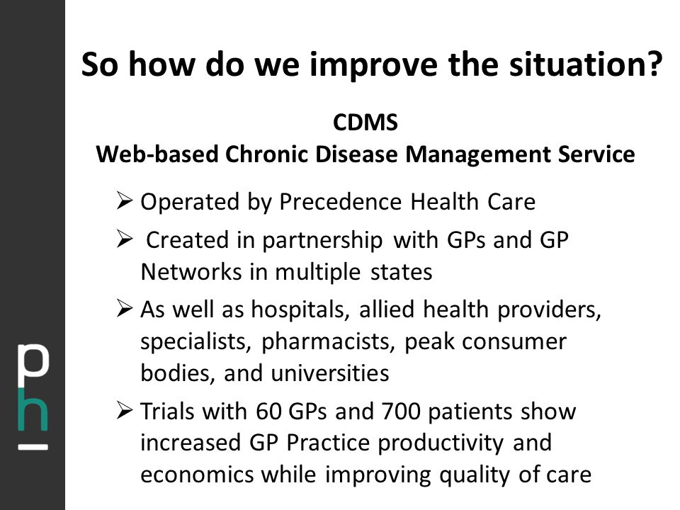 250% Productivity Improvement  Almost double the number of GPMPs and TCAs  TCAs really work to increase collaboration  MBS claimed reviews up 5 to 10 fold  Better patient care and follow-up  Increased GP and Practice revenues