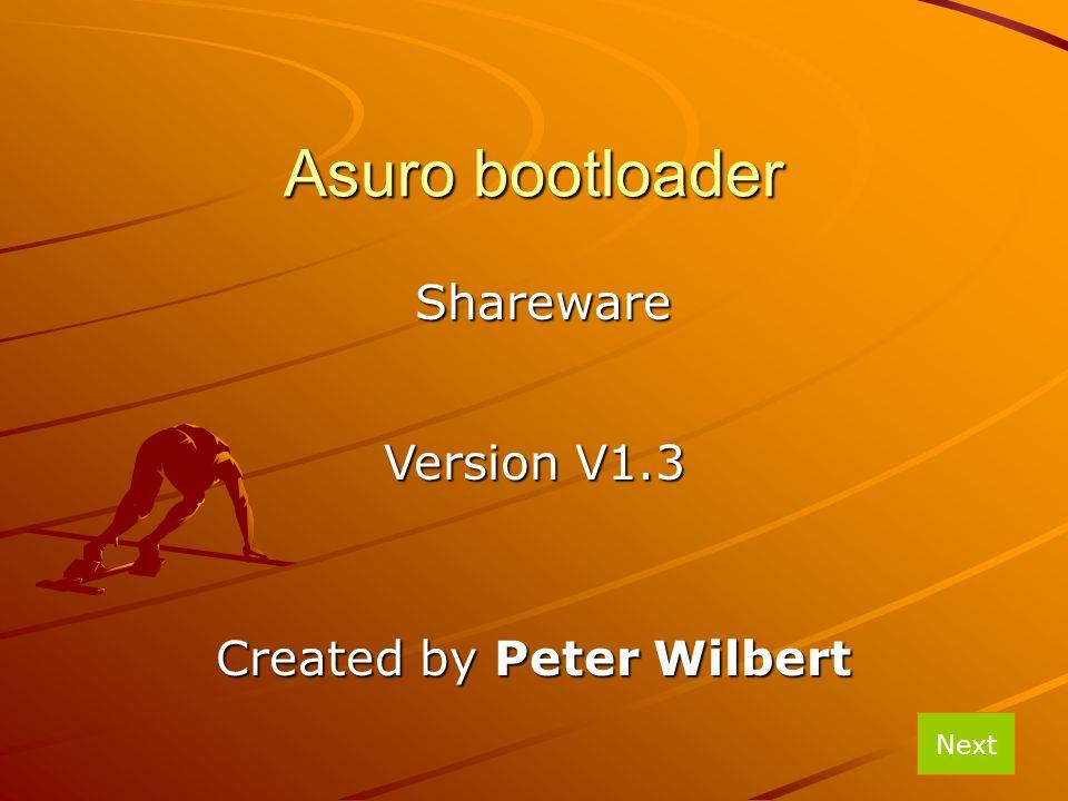 Asuro bootloader Created by Peter Wilbert Shareware Version V1.3 Next