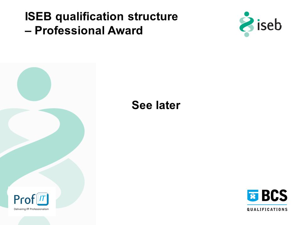I See later ISEB qualification structure – Professional Award