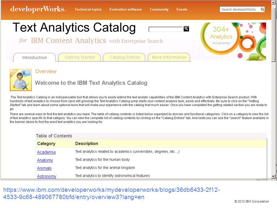 © 2013 IBM Corporation https://www.ibm.com/developerworks/mydeveloperworks/blogs/36db6433-2f12- 4533-9c68-489067780bfd/entry/overview3?lang=en