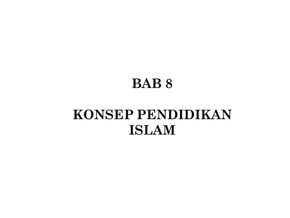 BAB 8 KONSEP PENDIDIKAN ISLAM