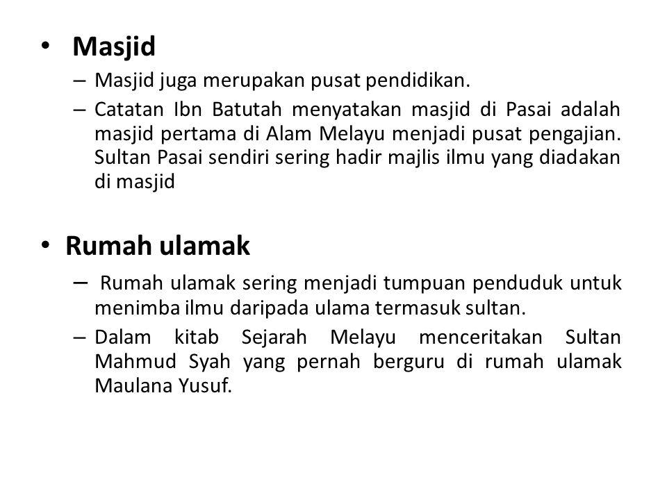 Masjid – Masjid juga merupakan pusat pendidikan.
