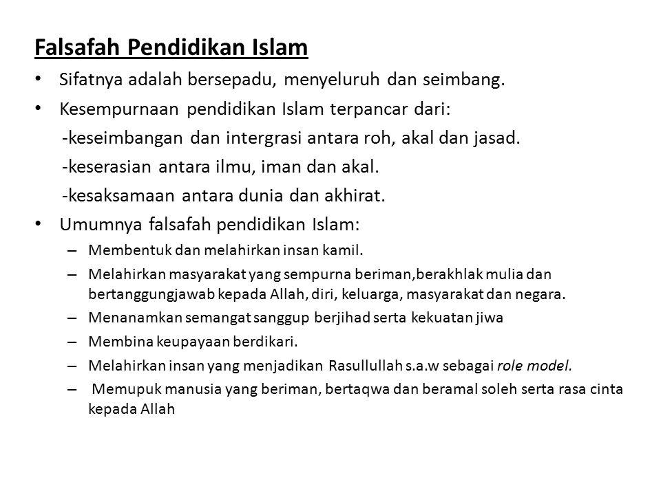 Falsafah Pendidikan Islam Sifatnya adalah bersepadu, menyeluruh dan seimbang.
